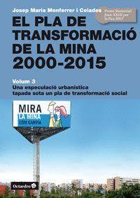 PLA DE TRANSFORMACIÓ DE LA MINA 2000-2015, EL VOLUM 3