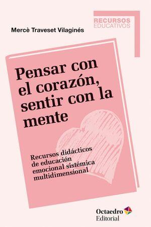 PENSAR CON EL CORAZON, SENTIR CON LA MENTE RECURSOS DIDACTICOS DE EDUCACION EMOCIONAL SISTEMICA MULT
