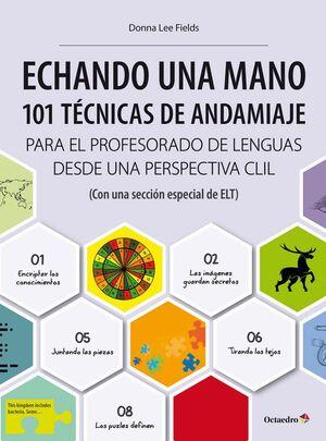 ECHANDO UNA MANO: 101 TÉCNICAS DE ANDAMIAJE CLIL
