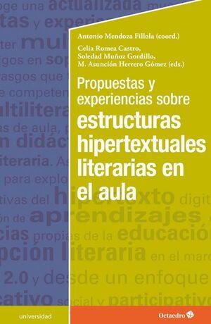 PROPUESTAS Y EXPERIENCIAS SOBRE ESTRUCTURAS HIPERTEXTUALES LITERARIAS EN EL AULA