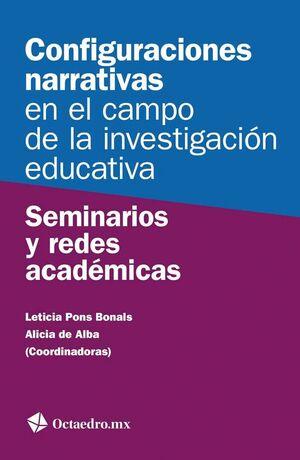 CONFIGURACIONES NARRATIVAS EN EL CAMPO DE LA INVESTIGACIÓN EDUCATIVA