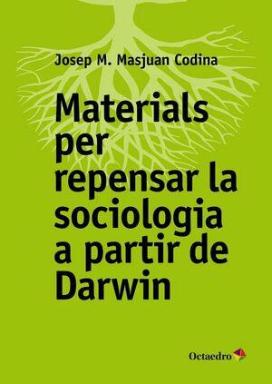 MATERIALS PER REPENSAR LA SOCIOLOGIA A PARTIR DE DARWIN