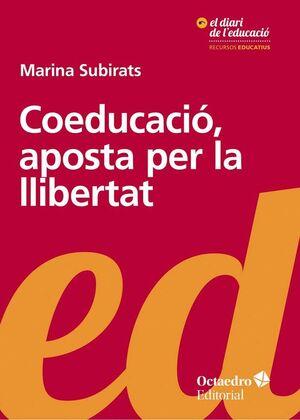 COEDUCACIÓ, APOSTA PER LA LLIBERTAT