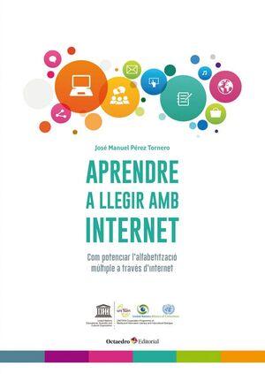 APRENDRE A LLEGIR AMB INTERNET COM POTENCIAR L'ALFABETITZACIÓ MÚLTIPLE A TRAVÉS D'INTERNET