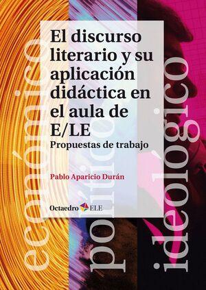 EL DISCURSO LITERARIO Y SU APLICACIÓN DIDÁCTICA EN EL AULA DE E/LE PROPUESTAS DE TRABAJO