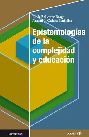 EPISTEMOLOGÍAS DE LA COMPLEJIDAD Y EDUCACIÓN