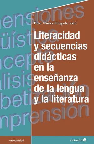 LITERACIDAD Y SECUENCIAS DIIDÁCTICAS EN LA ENSEÑANZA DE LA LENGUA Y LA LITERATURA