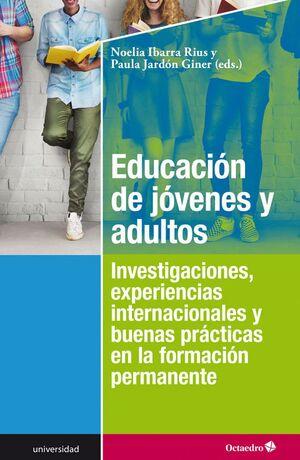 EDUCACIÓN DE JÓVENES Y ADULTOS INVESTIGACIONES, EXPERIENCIAS INTERNACIONALES Y BUENAS PRÁCTICAS EN L