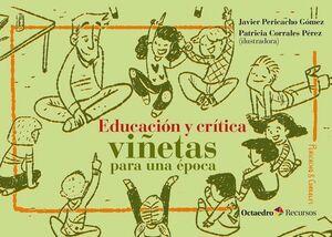 EDUCACIÓN Y CRTICA: VIÑETAS PARA UNA ÉPOCA