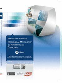 TÉCNICAS DE MOVILIZACIÓN DEL PACIENTE PARA CELADORES . COLECCIÓN FORMACIÓN CONTINUADA (ESSSCAN)