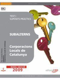 SUBALTERNS CORPORACIONS LOCALS DE CATALUNYA. TEST I SUPÒSITS PRÀCTICS