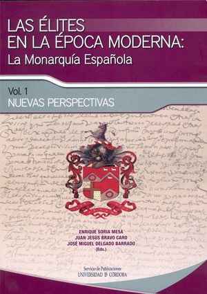 LAS ÉLITES EN LA ÉPOCA MODERNA: LA MONARQUÍA ESPAÑOLA. NUEVAS PERSPECTIVAS