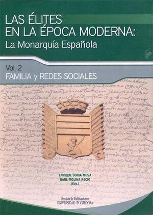 LAS ÉLITES EN LA ÉPOCA MODERNA: LA MONARQUÍA ESPAÑOLA. FAMILIA Y REDES SOCIALES