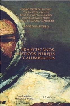 FRANCISCANOS, MÍSTICOS, HEREJES Y ALUMBRADOS