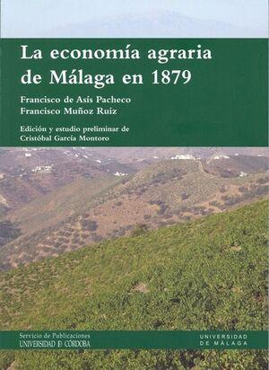 LA ECONOMÍA AGRARIA DE MÁLAGA EN 1879. UNA MIRADA CRÍTICA DESDE LAS PÁGINAS DE EL IMPARCIAL´´