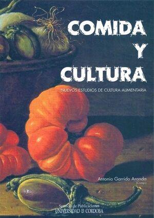 COMIDA Y CULTURA. NUEVOS ESTUDIOS DE CULTURA ALIMENTARIA