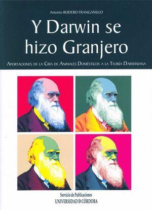 Y DARWIN SE HIZO GRANJERO. APORTACIONES A LA CRÍA DE ANIMALES DOMÉSTICOS A LA TEORÍA DARWINIANA