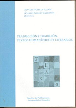 TRADUCCIÓN Y TRADICIÓN. TEXTOS HUMANÍSTICOS Y LITERARIOS