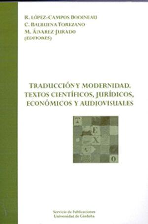 TRADUCCIÓN Y MODERNIDAD. TEXTOS CIENTÍFICOS, JURÍDICOS, ECONÓMICOS Y AUDIOVISUALES