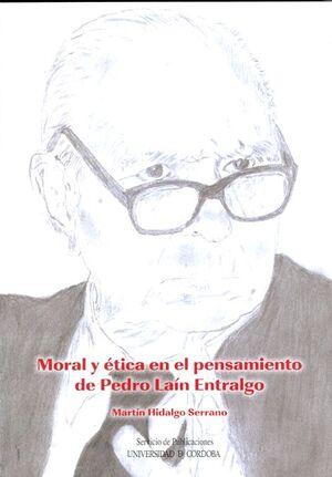 MORAL Y ÉTICA EN EL PENSAMIENTO DE PEDRO LAÍN ENTRALGO