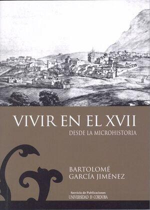 VIVIR EN EL XVII (DESDE LA MICROHISTORIA)