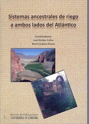 SISTEMAS ANCESTRALES DE RIEGO A AMBOS LADOS DEL ATLÁNTICO
