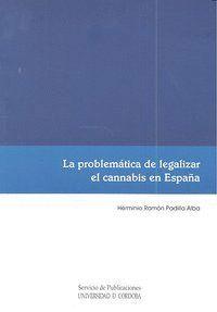LA PROBLEMÁTICA DE LEGALIZAR EL CANNABIS EN ESPAÑA