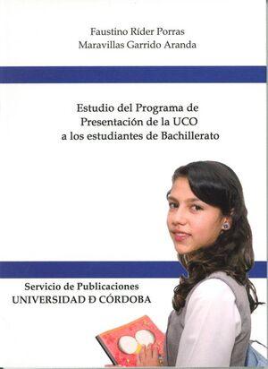 ESTUDIO DEL PROGRAMA DE PRESENTACIÓN DE LA UCO A LOS ESTUDIANTES DE BACHILLERATO