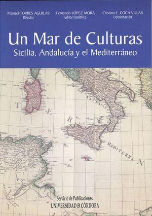 UN MAR DE CULTURAS. SICILIA, ANDALUCÍA Y EL MEDITERRÁNEO