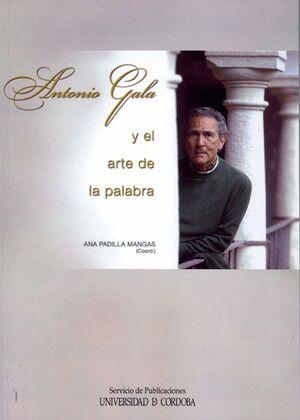 ANTONIO GALA Y EL ARTE DE LA PALABRA