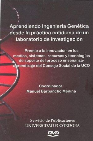 APRENDIENDO INGENIERÍA GENÉTICA DESDE LA PRÁCTICA COTIDIANA DE UN LABORATORIO DE INVESTIGACIÓN