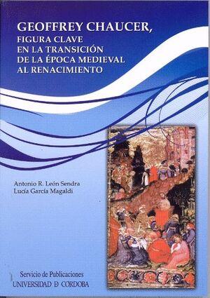 CHAUCER, FIGURA CLAVE EN LA TRANSICIÓN DE LA ÉPOCA MEDIEVAL AL RENACIMIENTO