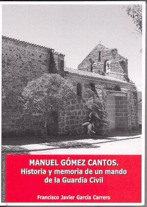 MANUEL GÓMEZ CANTOS. HISTORIA Y MEMORIA DE UN MANDO DE LA GUARDIA CIVIL