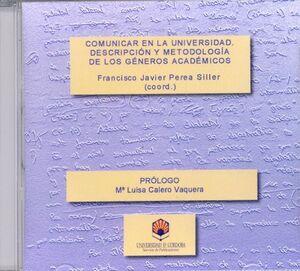 COMUNICAR EN LA UNIVERSIDAD. DESCRIPCIÓN Y METODOLOGÍA DE LOS GÉNEROS ACADÉMICOS