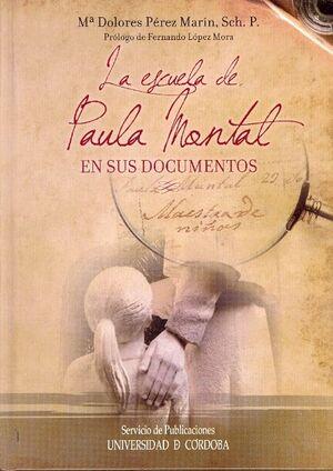 LA ESCUELA DE PAULA MONTAL EN SUS DOCUMENTOS