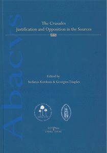 THE CRUSADES. JUSTIFICATION AND OPPOSITION IN THE SOURCES