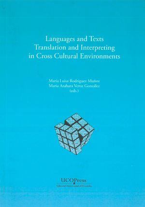 LANGUAGES AND TEXTS, TRANSLATION AND INTERPRETING IN CROSS-CULTURAL ENVIRONMENTS