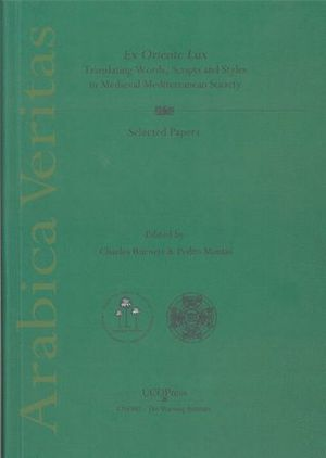 EX ORIENTE LUX. TRANSLATING WORDS, SCRIPTS AND STYLES IN MEDIEVAL MEDITERRANEAN