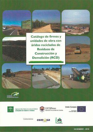 CATÁLOGO DE FIRMES Y UNIDADES DE OBRA CON ÁRIDOS RECICLADOS DE RESIDUOS DE CONSTRUCCIÓN Y DEMOLICIÓN (RCD)