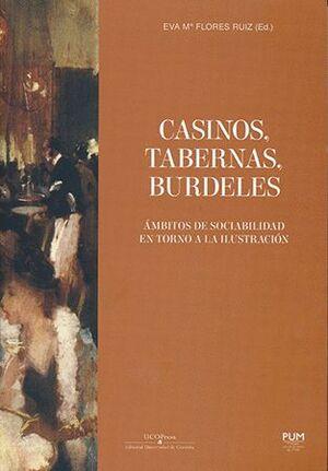 CASINOS, TABERNAS, BURDELES