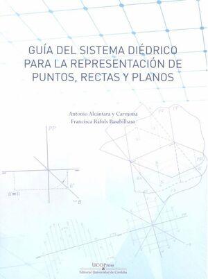 GUÍA DEL SISTEMA DIÉDRICO PARA LA REPRESENTACIÓN DE PUNTOS, RECTAS Y PLANOS