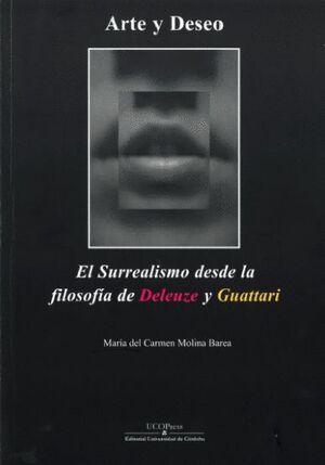 ARTE Y DESEO. EL SURREALISMO DESDE LA FILOSOFÍA DE DELEUZE Y GUATTARI