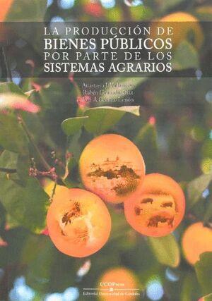LA PRODUCCIÓN DE BIENES PÚBLICOS POR PARTE DE LOS SISTEMAS AGRARIOS