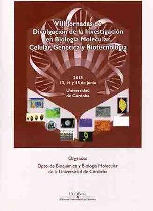 VIII JORNADAS DE DIVULGACIÓN DE LA INVESTIGACIÓN EN BIOLOGÍA MOLECULAR, CELULAR, GENÉTICA Y BIOTECNOLOGÍA