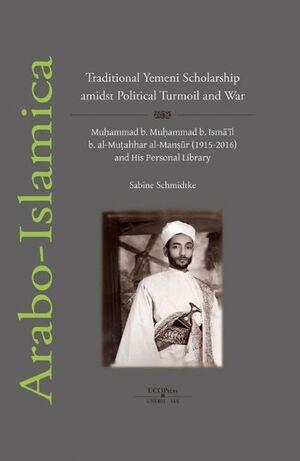 TRADITIONAL YEMENI SCHOLARSHIP AMIDST POLITICAL TURMOIL AND WAR