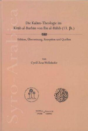 DIE KALAM-THEOLOGIE IM KITAB AL-BURHAN VON IBN AL-RAHIB (13. JH.)