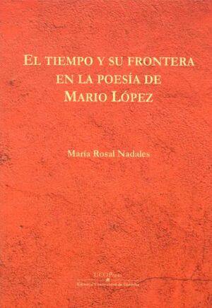 EL TIEMPO Y SU FRONTERA EN LA POESÍA DE MARIO LÓPEZ