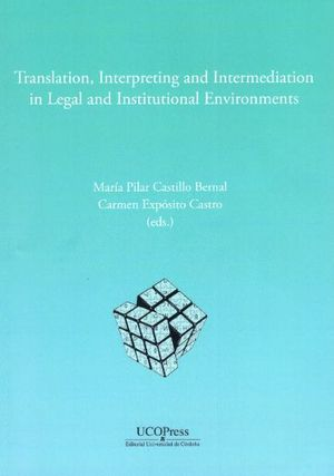 TRANSLATION, INTERPRETING AND INTERMEDIATION IN LEGAL AND INSTITUTIONAL ENVIRONMENTS