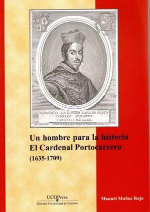 UN HOMBRE PARA LA HISTORIA. EL CARDENAL PORTOCARRERO (1635-1709)