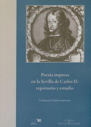 POESÍA IMPRESA EN LA SEVILLA DE CARLOS II: REPERTORIO Y ESTUDIO